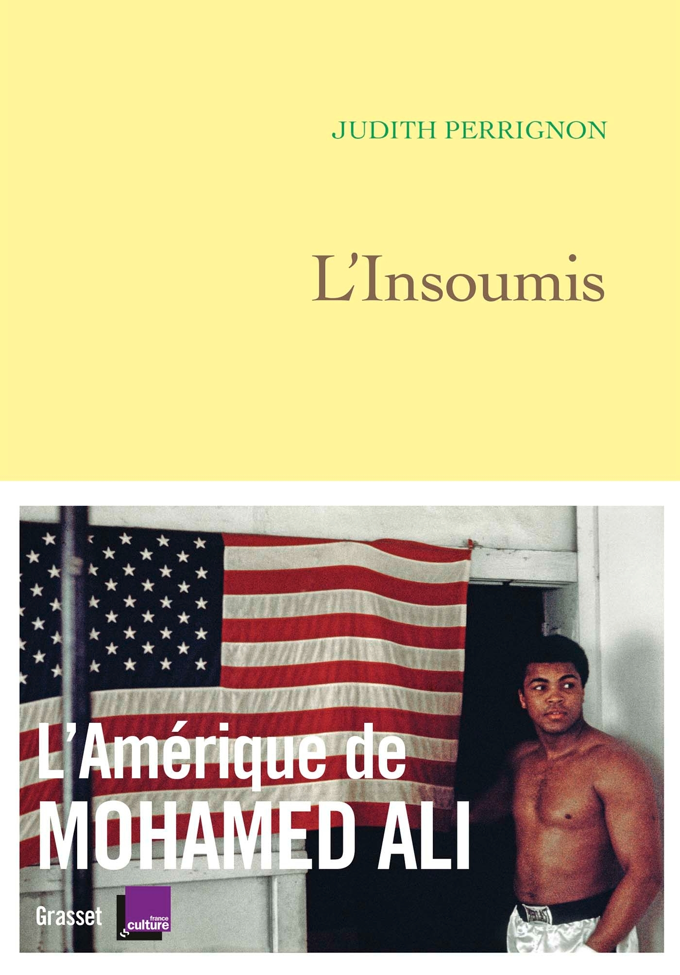 L'INSOUMIS - L'AMERIQUE DE MOHAMED ALI - EN COEDITION AVEC FRANCE CULTURE