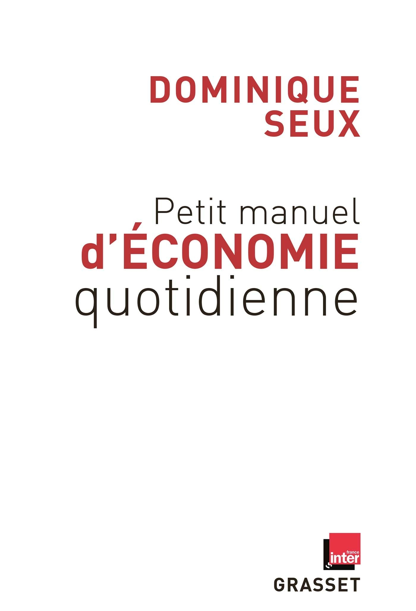 PETIT MANUEL D'ECONOMIE QUOTIDIENNE - EN COEDITION AVEC FRANCE INTER