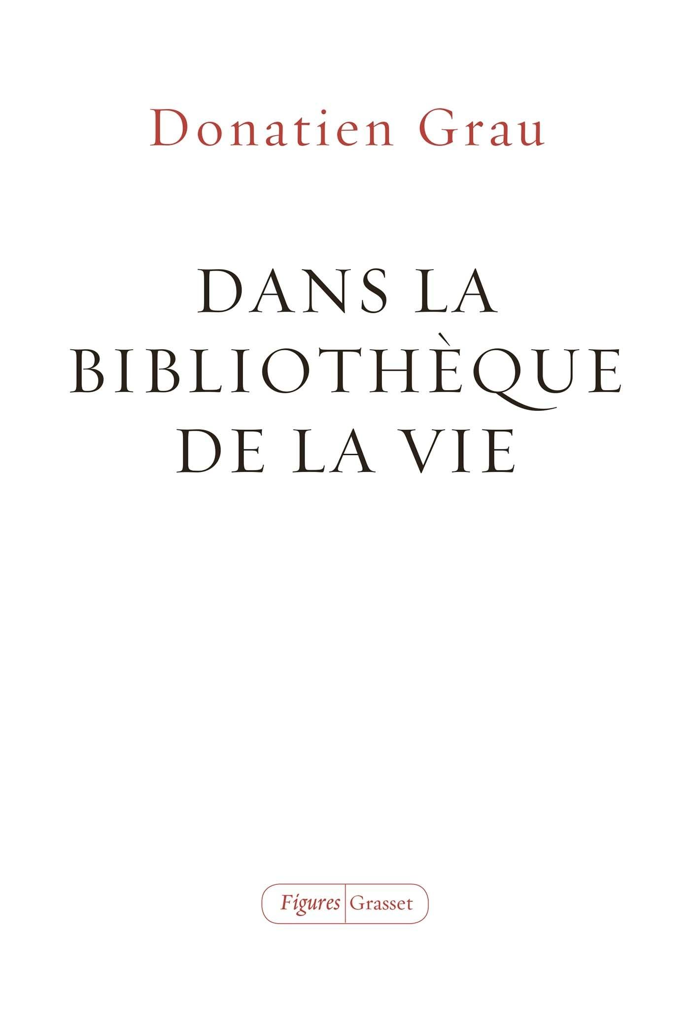 DANS LA BIBLIOTHEQUE DE LA VIE - ESSAI