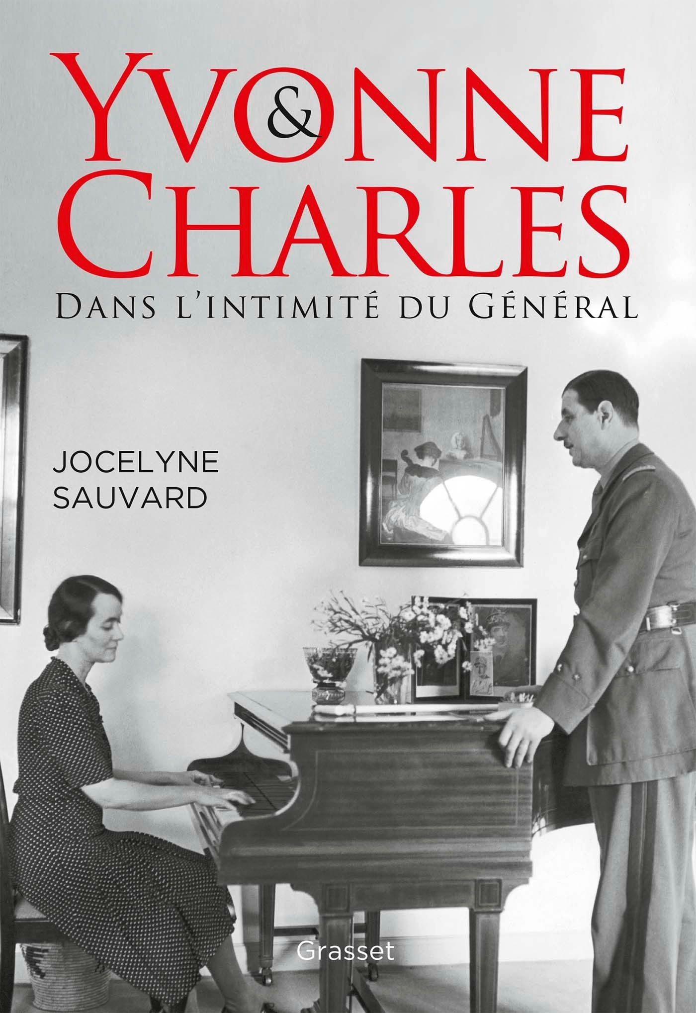 YVONNE ET CHARLES - DANS L'INTIMITE DU GENERAL