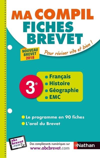 MA COMPIL FICHES BREVET - FRANCAIS HISTOIRE GEOGRAPHIE EMC 3EME