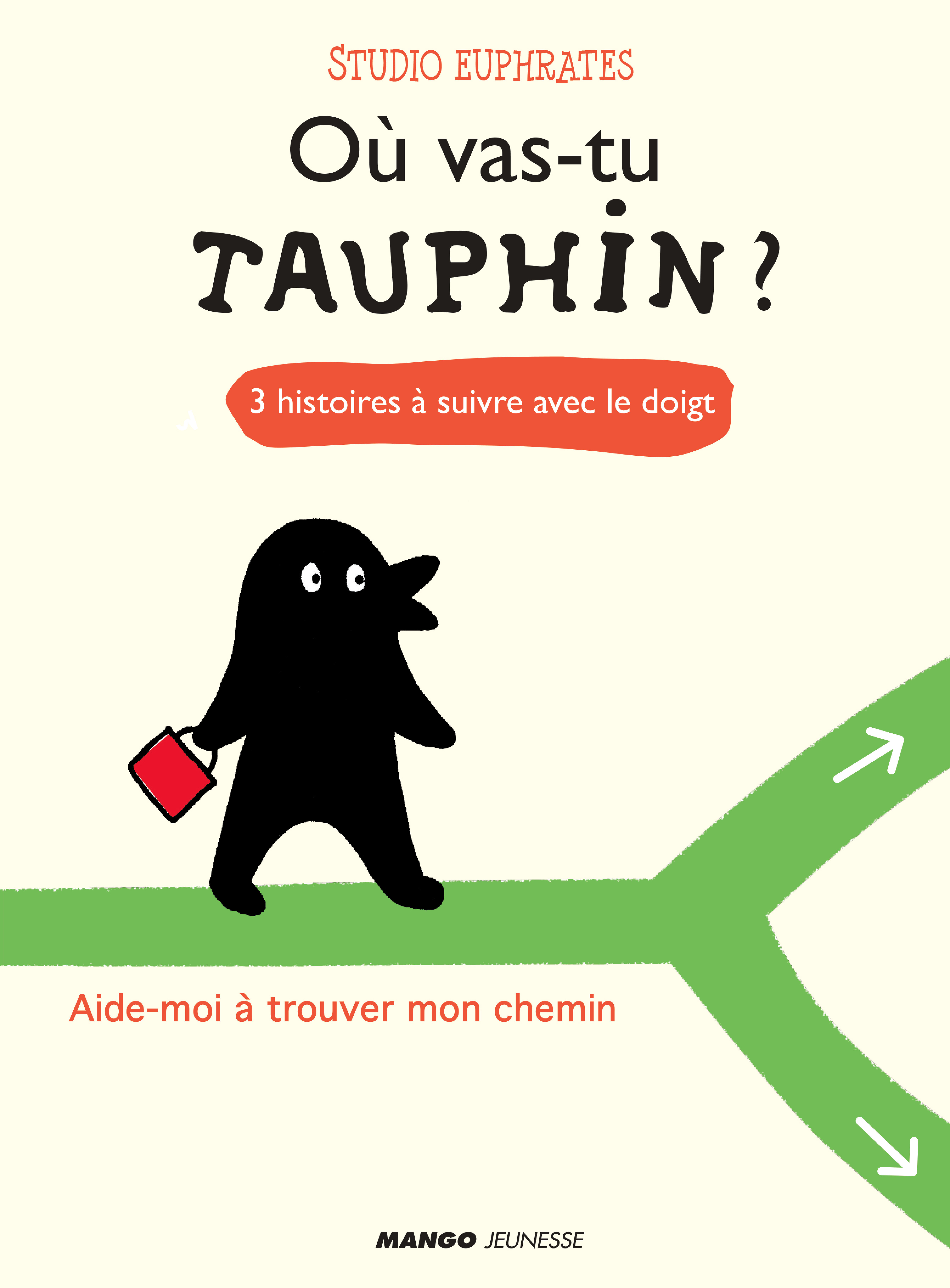 O  VAS-TU, TAUPHIN ?