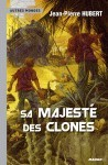 SA MAJESTE DES CLONES
