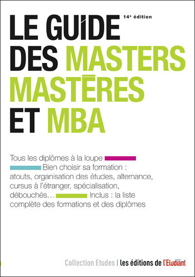 LE GUIDE DES MASTERS, MASTERES ET MBA 14E EDITION