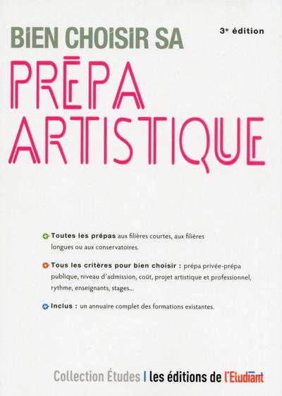 BIEN CHOISIR SA PREPA ARTISTIQUE 3E EDITION
