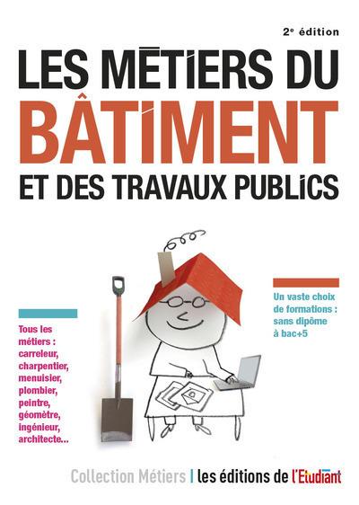 LES METIERS DU BATIMENT ET DES TRAVAUX PUBLICS