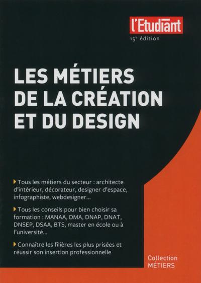 LES METIERS DE LA CREATION ET DU DESIGN 15E EDITION