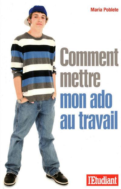 COMMENT METTRE MON ADO AU TRAVAIL
