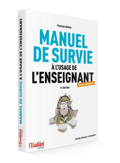 MANUEL DE SURVIE A L'USAGE DE L'ENSEIGNANT 6ED