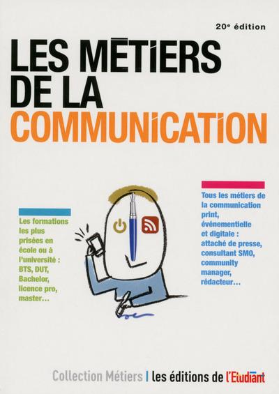 LES METIERS DE LA COMMUNICATION 20E EDITION