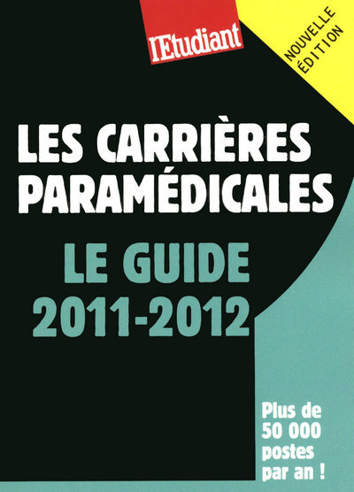 CARRIERES PARAMEDICALES - LE GUIDE 2011-2012