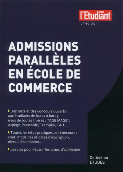 ADMISSIONS PARALLELES EN ECOLE DE COMMERCE 12E EDITION