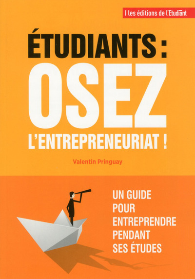 ETUDIANTS : OSEZ L'ENTREPRENEURIAT !