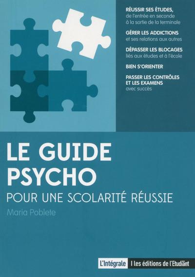 LE GUIDE PSYCHO POUR UNE SCOLARITE REUSSIE