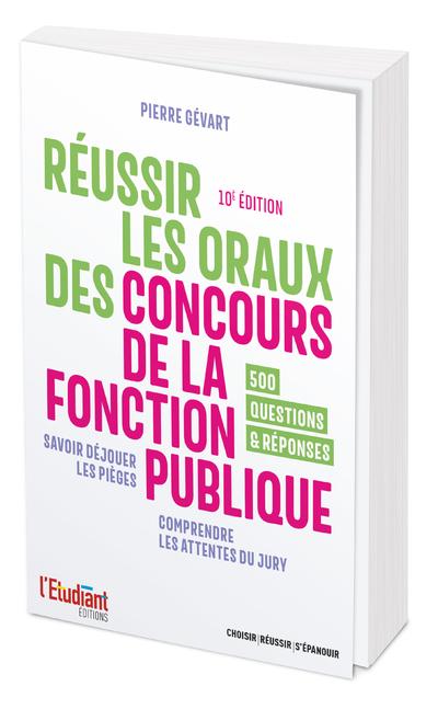REUSSIR LES ORAUX DES CONCOURS DE LA FONCTION PUBLIQUE 10E EDITION