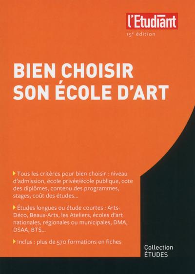 BIEN CHOISIR SON ECOLE D'ART 15E EDITION