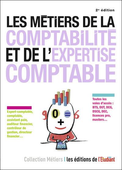 LES METIERS DE LA COMPTABILITE ET DE L'EXPERTISE COMPTABLE 2E EDITION