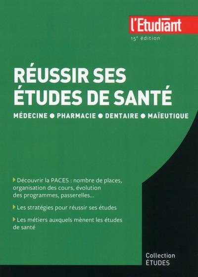 REUSSIR SES ETUDES DE SANTE 15E EDITION
