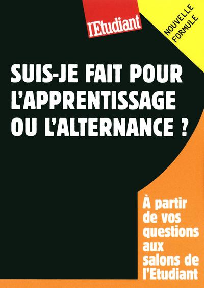 SUIS-JE FAIT POUR L'APPRENTISSAGE OU L'ALTERNANCE