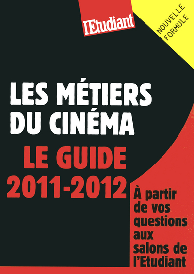 LES METIERS DU CINEMA - LE GUIDE 2011-2012