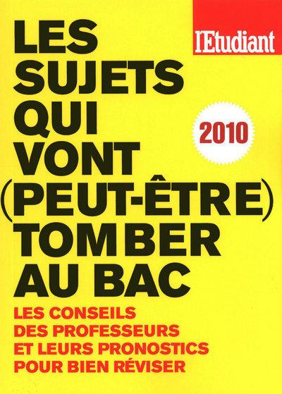 LES SUJETS QUI VONT (PEUT-ETRE) TOMBER AU BAC 2010