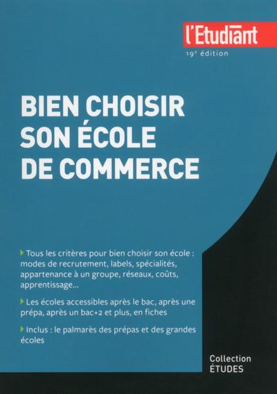 BIEN CHOISIR SON ECOLE DE COMMERCE 19E EDITION