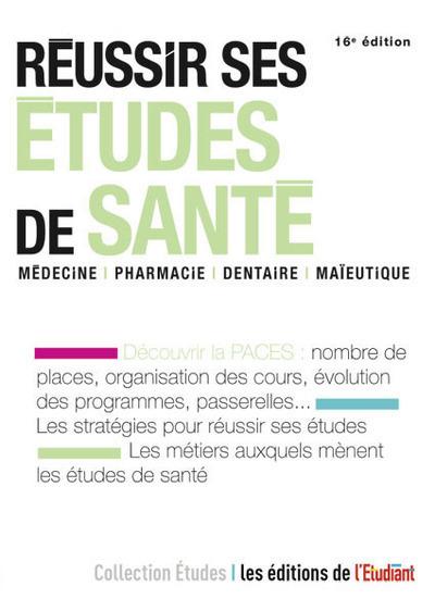 REUSSIR SES ETUDES DE SANTE 16E EDITION