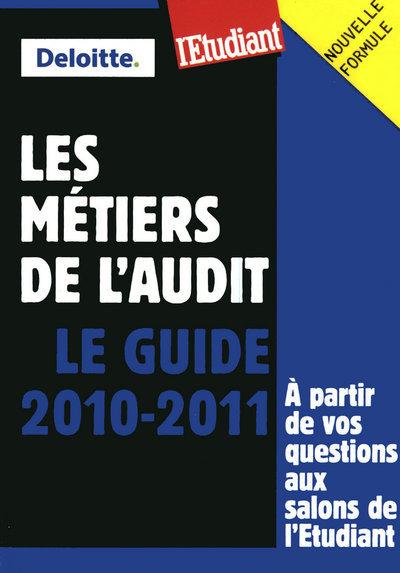 LES METIERS DE L'AUDIT - LE GUIDE 2010-2011