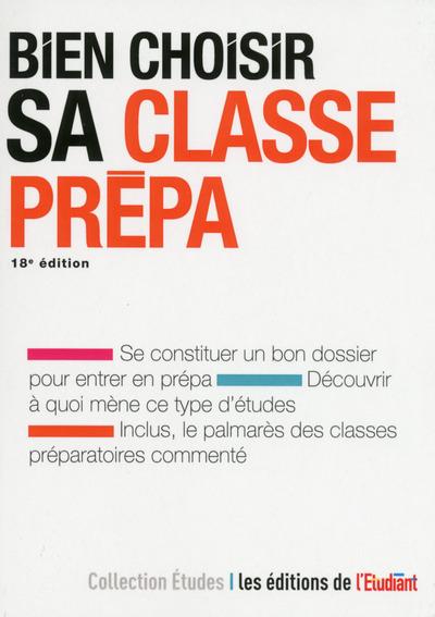 BIEN CHOISIR SA CLASSE PREPA 18E EDITION