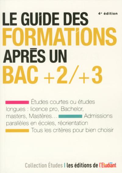 LE GUIDE DES FORMATIONS APRES UN BAC +2/+3