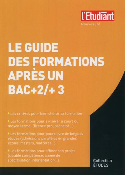 GUIDE DES FORMATIONS APRES UN BAC+2 ET UN BAC+3