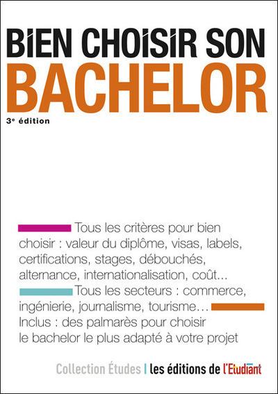 BIEN CHOISIR SON BACHELOR 3E EDITION