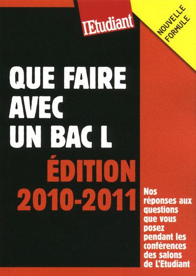 QUE FAIRE AVEC UN BAC L 2010-2011