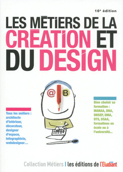 LES METIERS DE LA CREATION ET DU DESIGN 16E EDITION