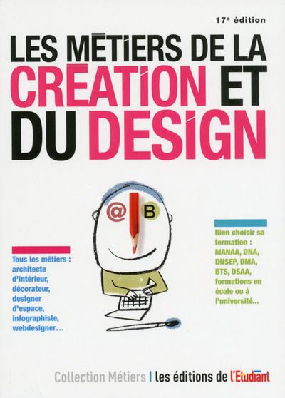 LES METIERS DE LA CREATION ET DU DESIGN 17E EDITION