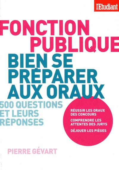 BIEN SE PREPARER AUX ORAUX DE LA FONCTION PUBLIQUE