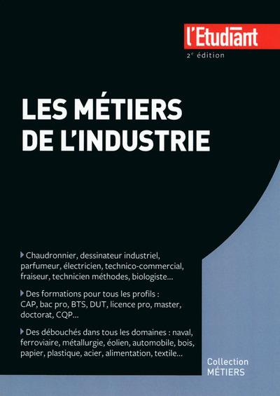 LES METIERS DE L'INDUSTRIE 2E EDITION