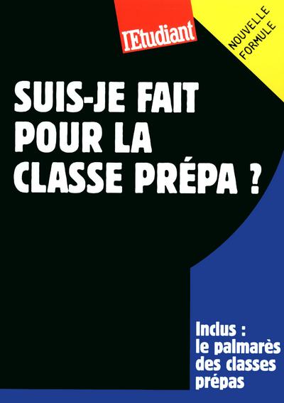 SUIS-JE FAIT POUR LA CLASSE PREPA ?