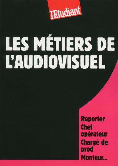LES METIERS DE L'AUDIOVISUEL