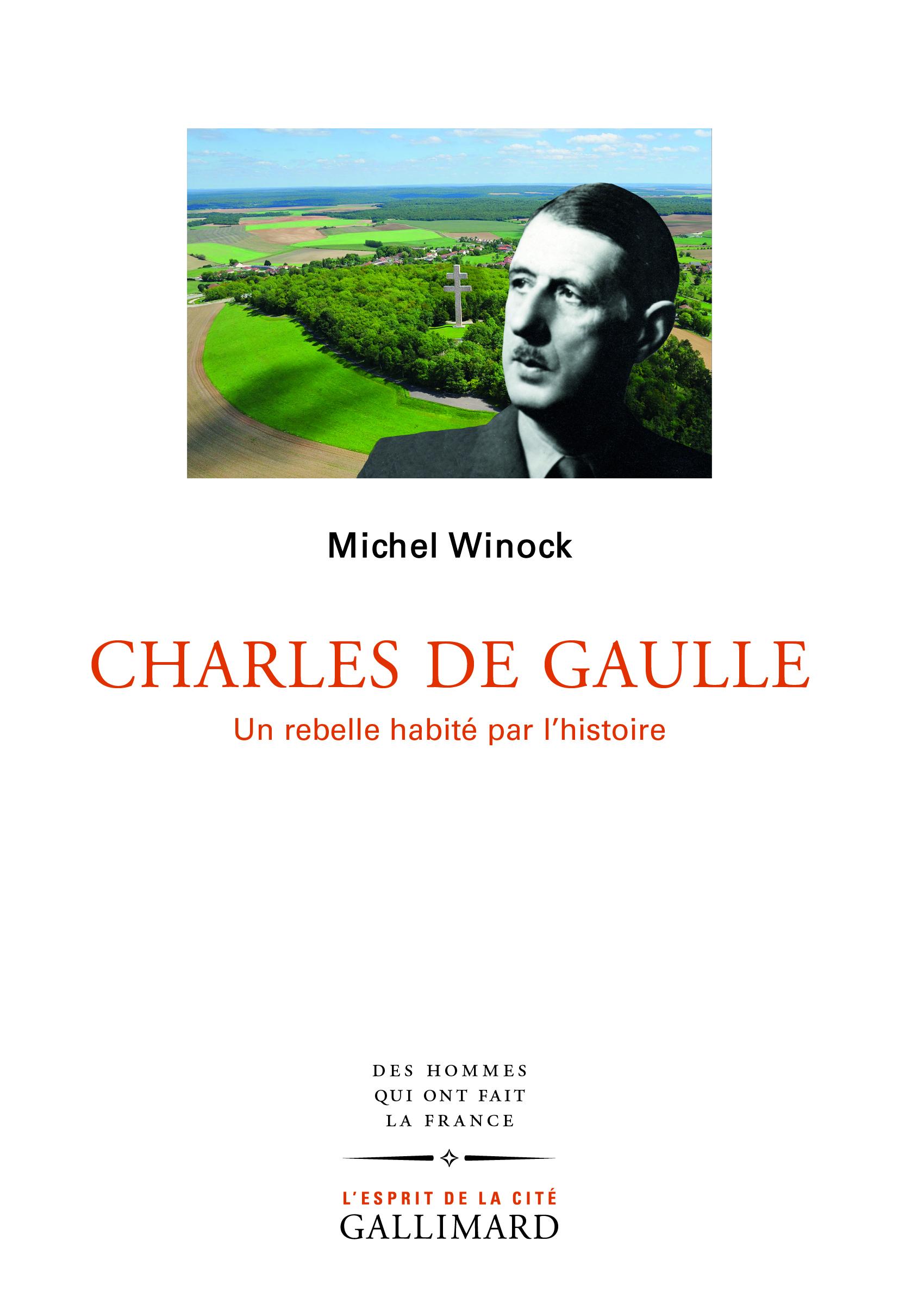 CHARLES DE GAULLE - UN REBELLE HABITE PAR L'HISTOIRE