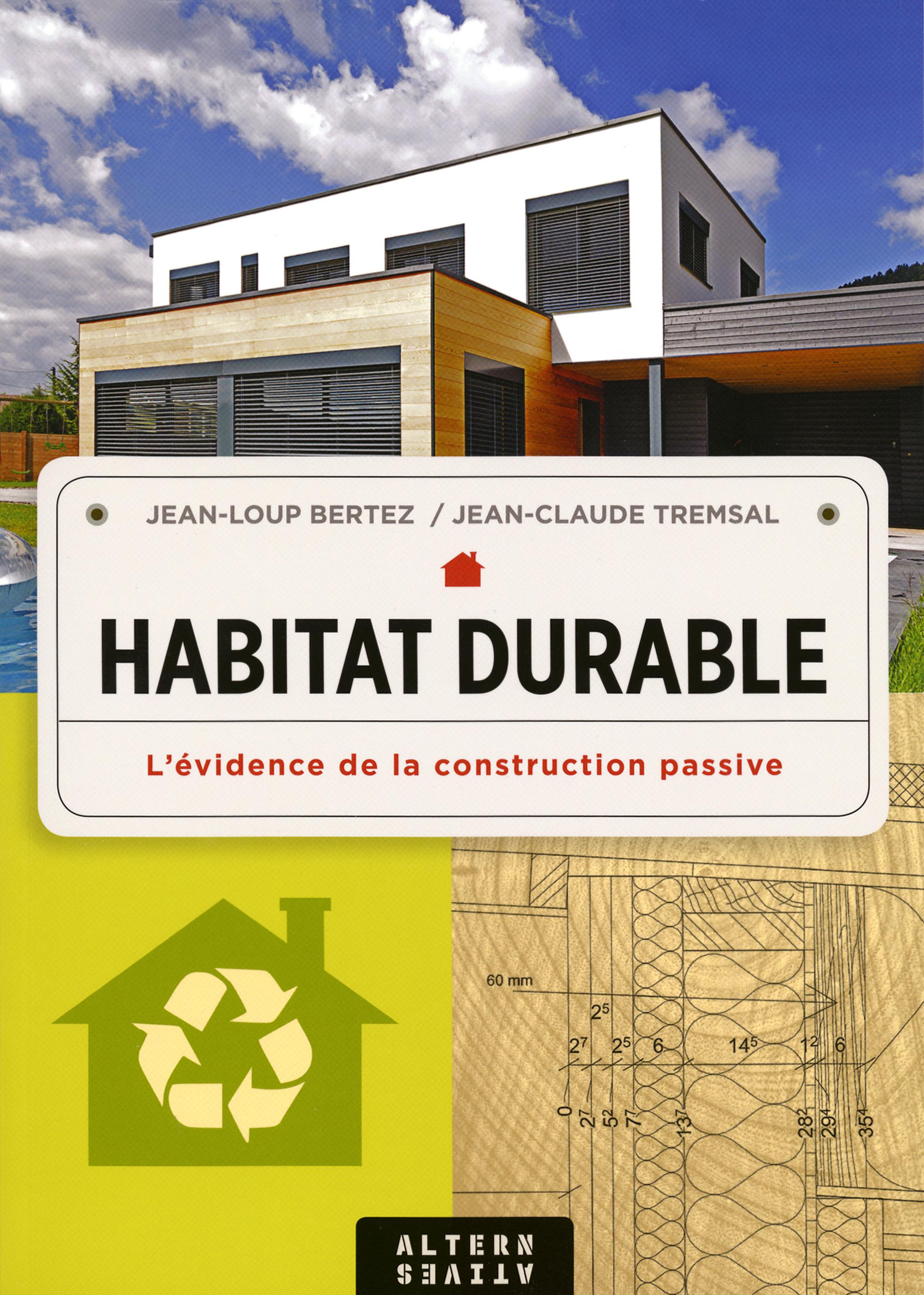 HABITAT DURABLE - L'EVIDENCE DE LA CONSTRUCTION PASSIVE