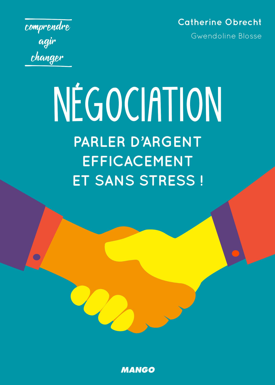 NEGOCIATION : POUR PARLER D'ARGENT EFFICACEMENT ET SANS STRESS !