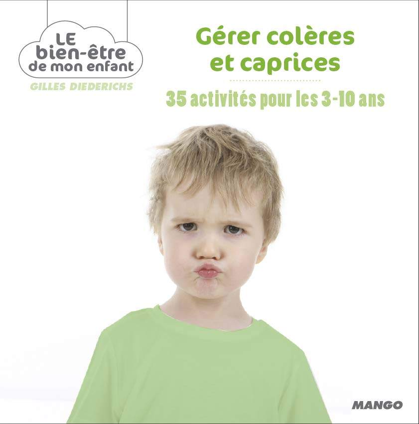GERER COLERES ET CAPRICES