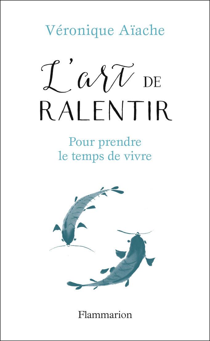 L'ART DE RALENTIR - POUR PRENDRE LE TEMPS DE VIVRE