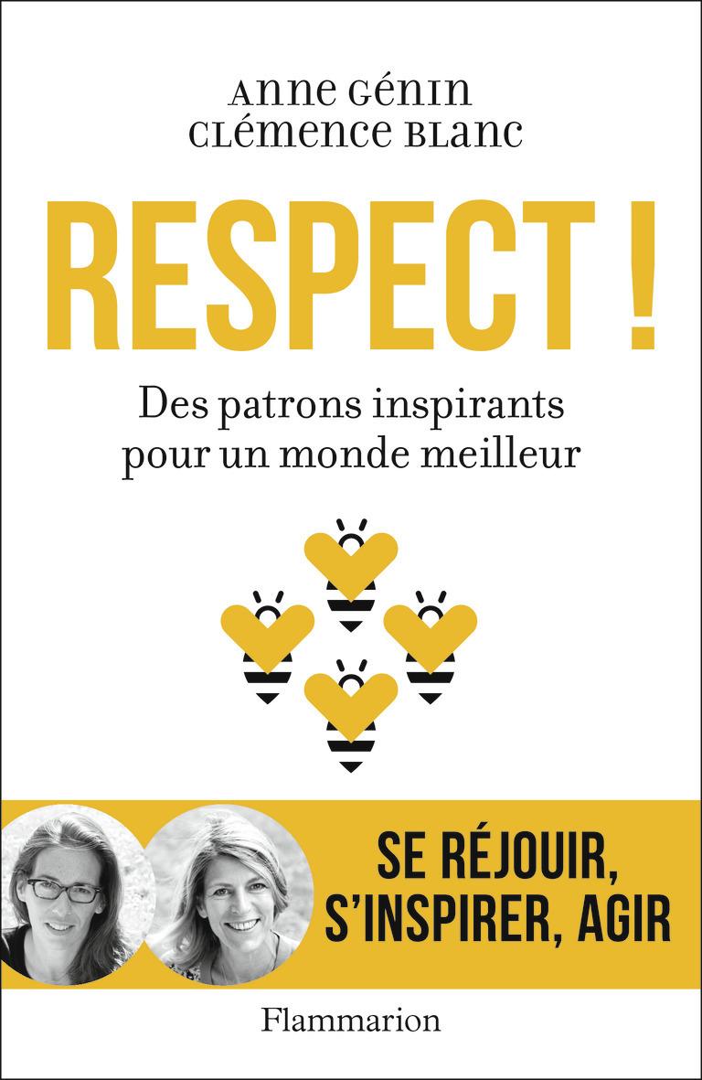 DOCUMENTS, TEMOIGNAGES  ET ESSAIS D'ACTUALITE - RESPECT ! - DES PATRONS INSPIRANTS POUR UN MONDE MEI