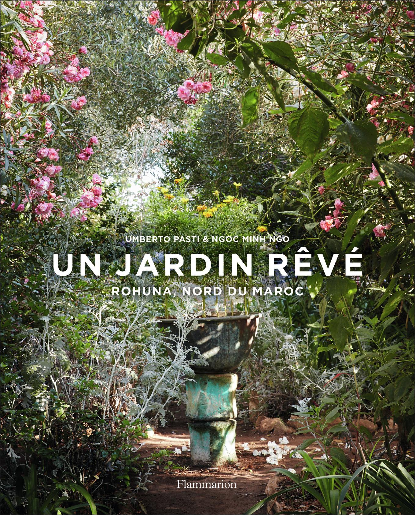 UN JARDIN REVE - ROHUNA, NORD DU MAROC