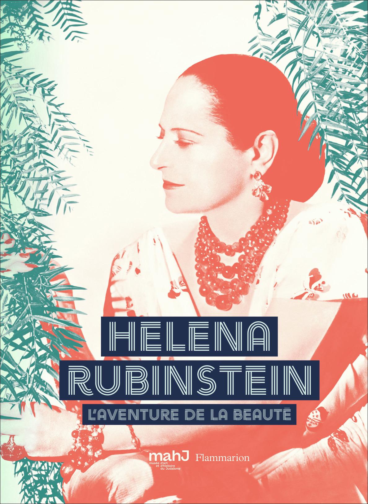 HELENA RUBINSTEIN - L'AVENTURE DE LA BEAUTE