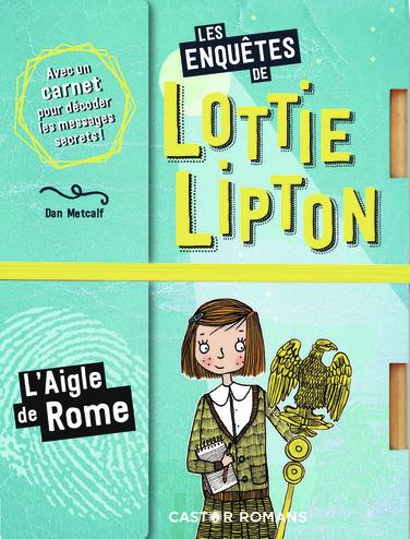 LES ENQUETES DE LOTTIE LIPTON - T06 - L'AIGLE DE ROME