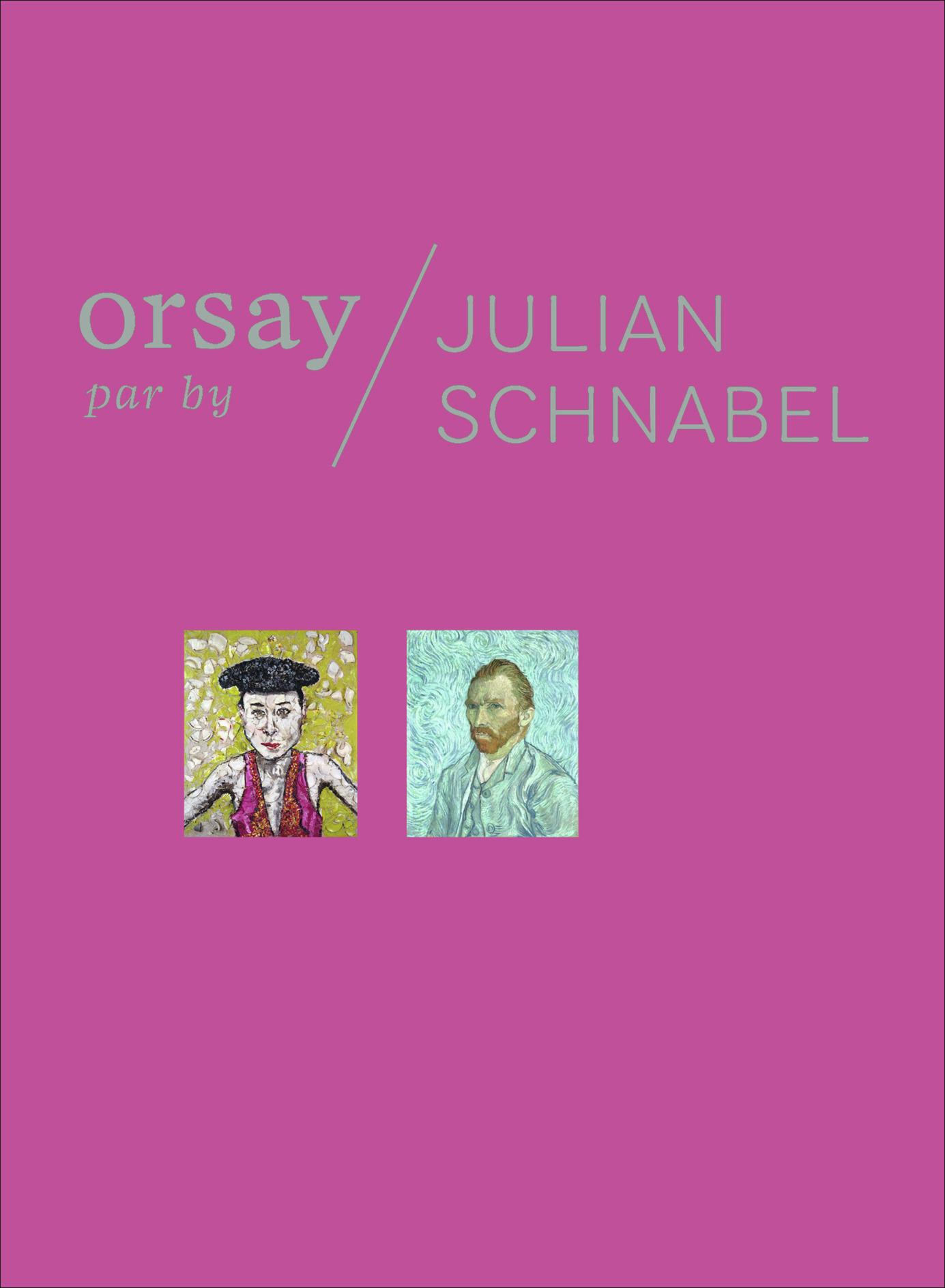 ORSAY PAR JULIAN SCHNABEL/ORSAY BY JULIAN SCHNABEL - BILINGUE (FRANCAIS-ANGLAIS)