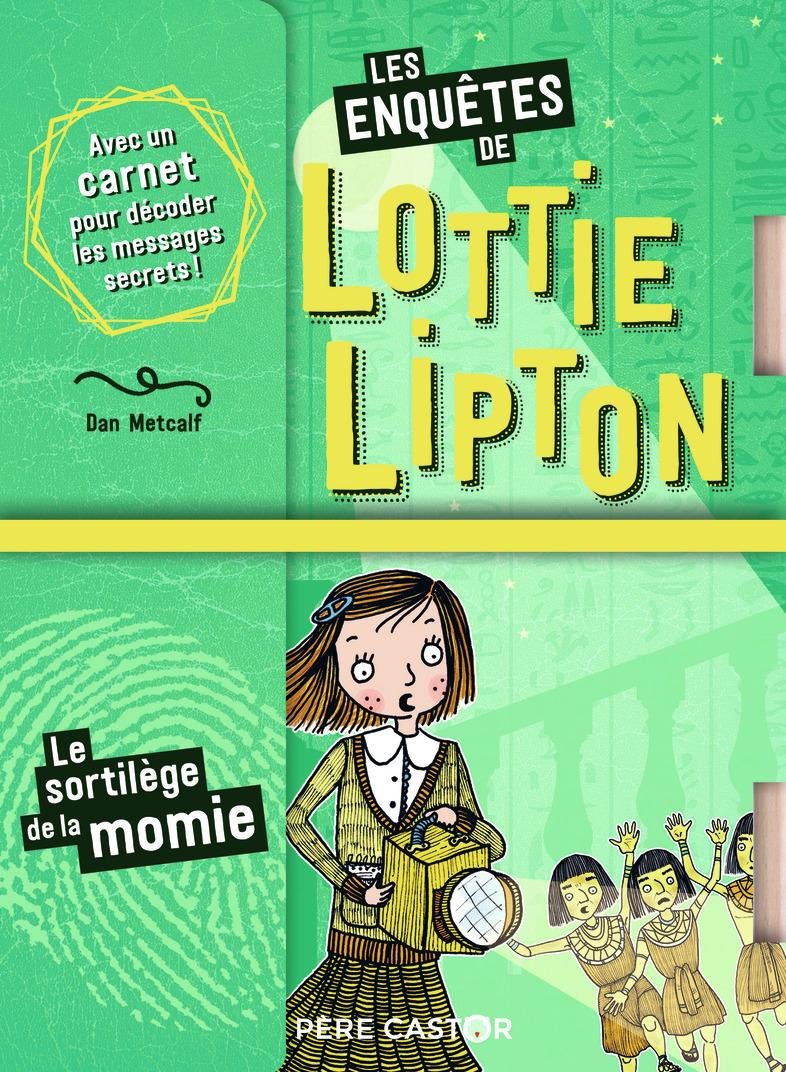 LOTTIE LIPTON - T3 - LE SORTILEGE DE LA MOMIE